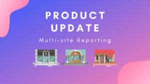 Multi-site reporting